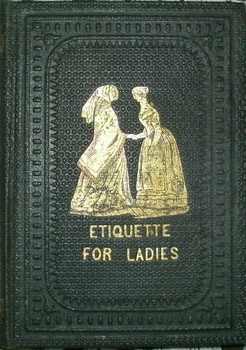 How To Behave And Act Like A Lady - 1847