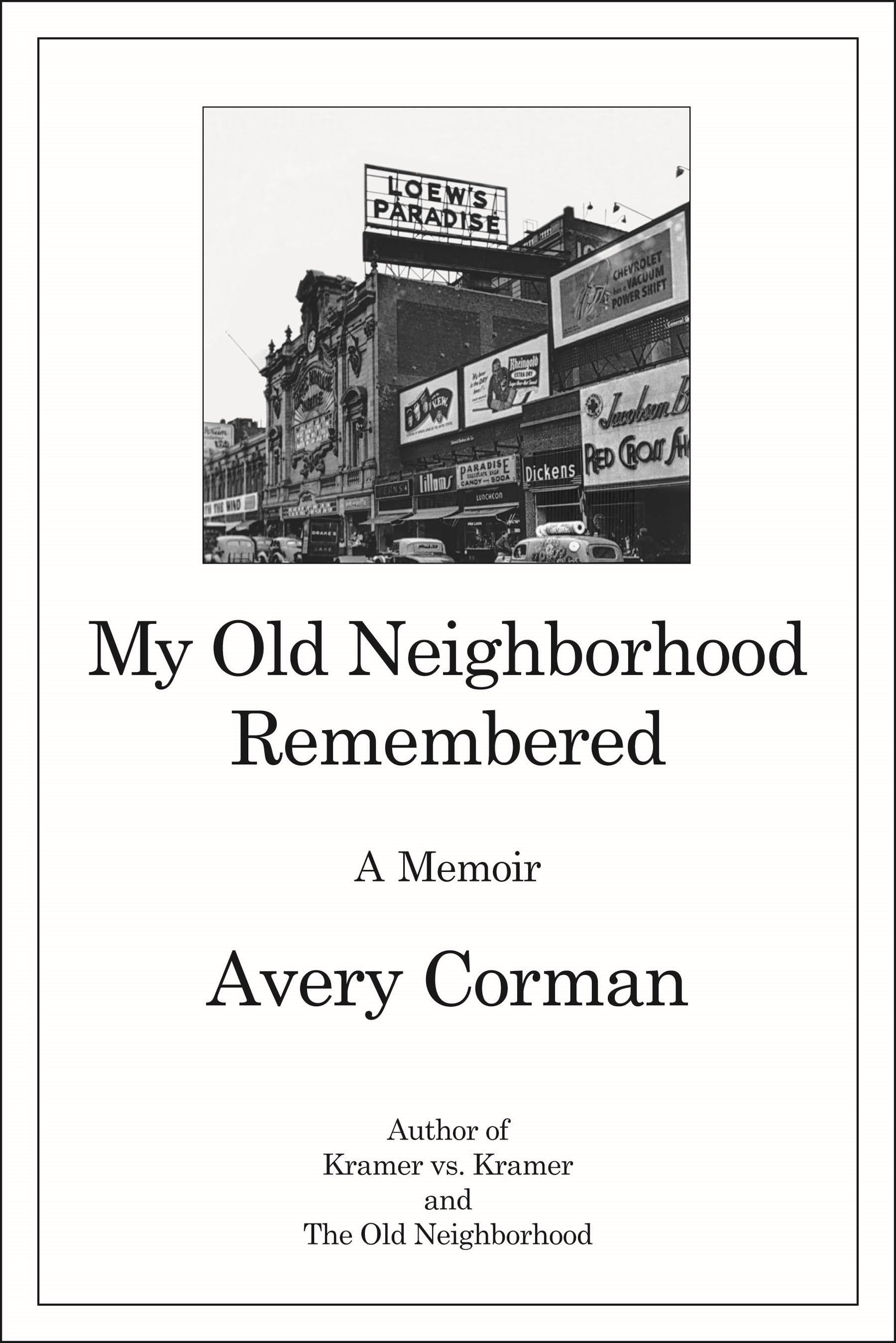 """An Interview With Avery Corman """"My Old Neighborhood Remembered A Memoir"""""""